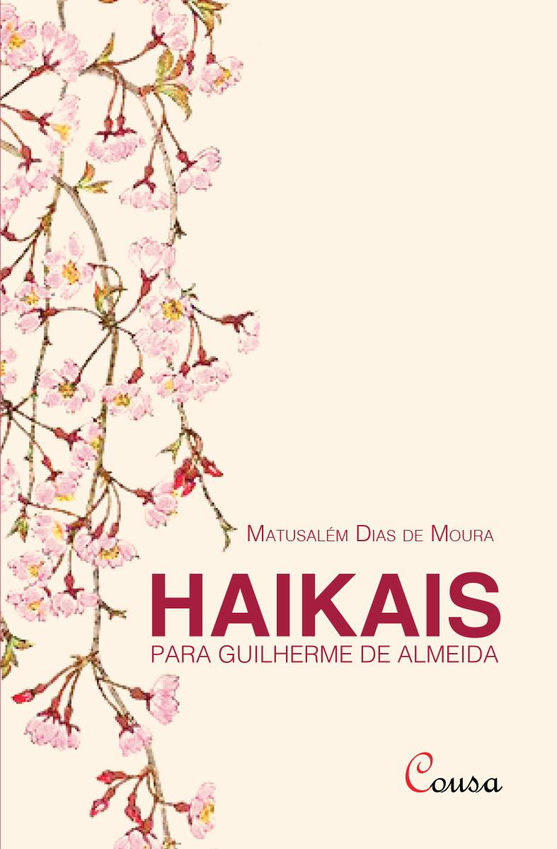 Em Seu Novo Livro De Haikais Matusalém Dias De Moura