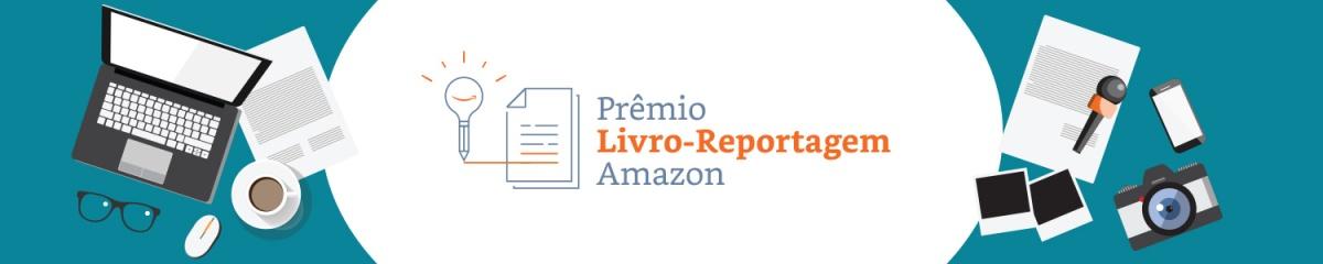 Conheça os Finalistas do Prêmio Livro-Reportagem Amazon